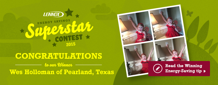 Energy Savings Superstar Contest. Winner Wes Holloman of Pearland, Texas