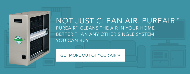 Not just clean air. PureAir.™